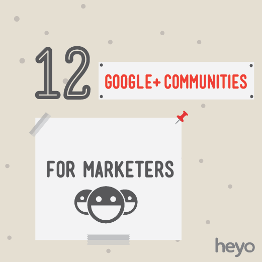 12 Google+ Communities For Marketers