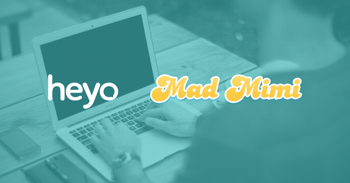 Announcing the new heyo and madmimi integration heyo blog for Mad mimi templates