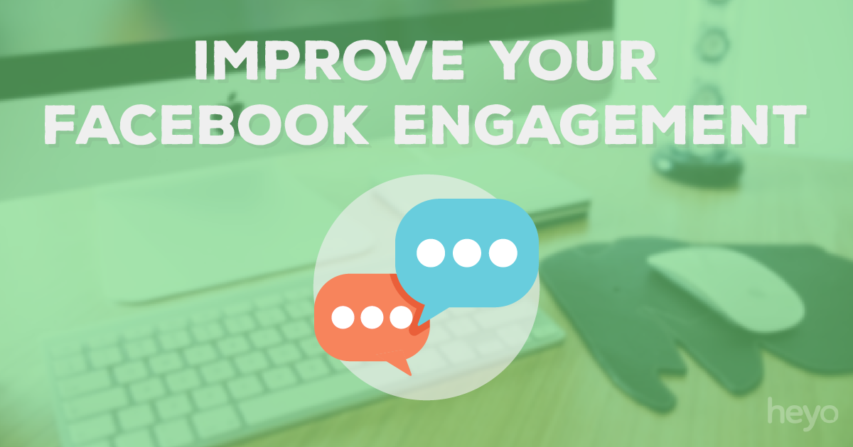 Improve Your Facebook Engagement